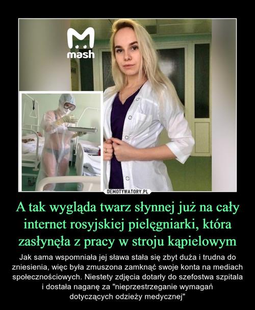 A tak wygląda twarz słynnej już na cały internet rosyjskiej pielęgniarki, która zasłynęła z pracy w stroju kąpielowym