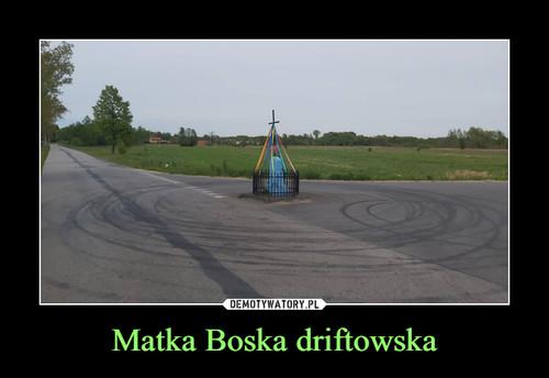 Matka Boska driftowska