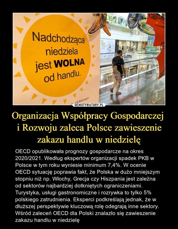 Organizacja Współpracy Gospodarczej  i Rozwoju zaleca Polsce zawieszenie zakazu handlu w niedzielę