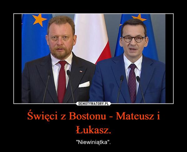 """Święci z Bostonu - Mateusz i Łukasz. – """"Niewiniątka""""."""