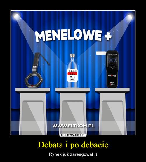 Debata i po debacie
