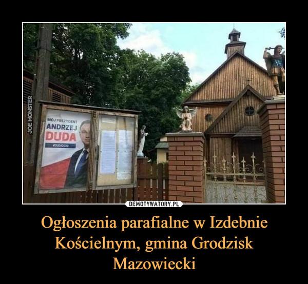 Ogłoszenia parafialne w Izdebnie Kościelnym, gmina Grodzisk Mazowiecki –
