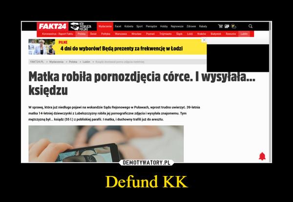Defund KK –