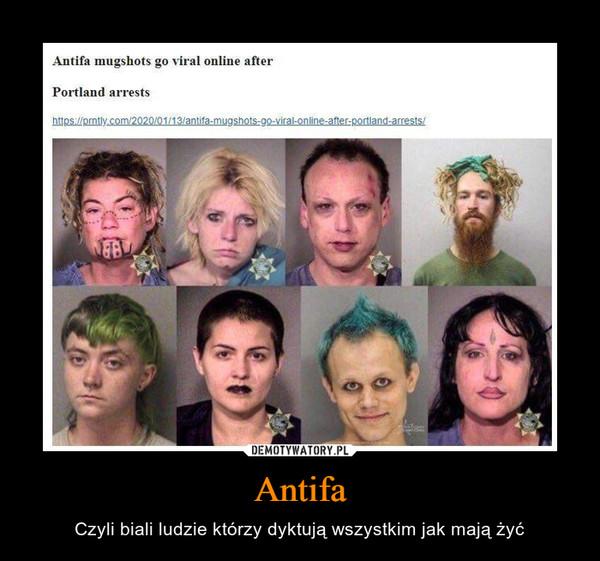 Antifa – Czyli biali ludzie którzy dyktują wszystkim jak mają żyć