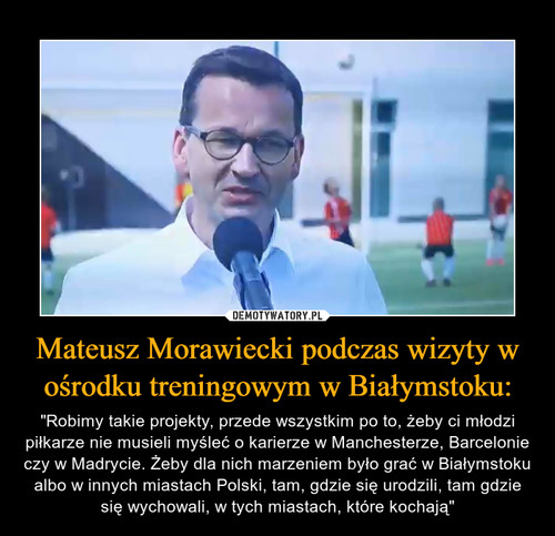 Mateusz Morawiecki podczas wizyty w ośrodku treningowym w Białymstoku: