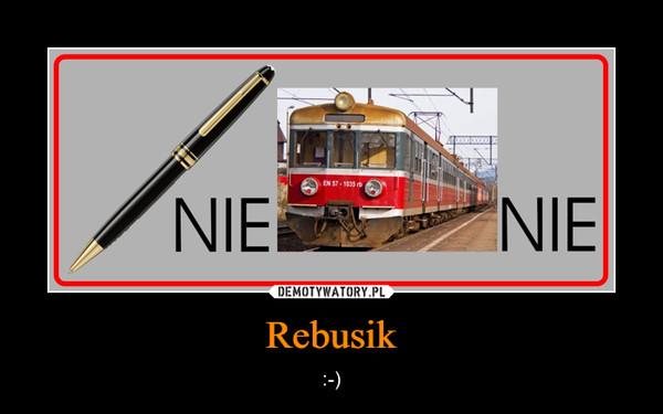 Rebusik – :-)