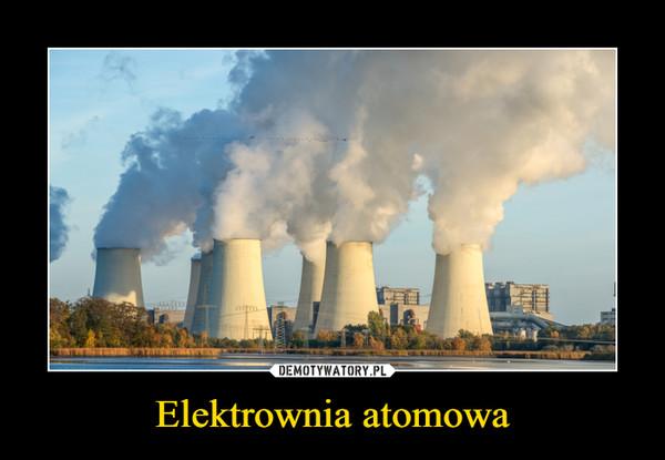 Elektrownia atomowa –