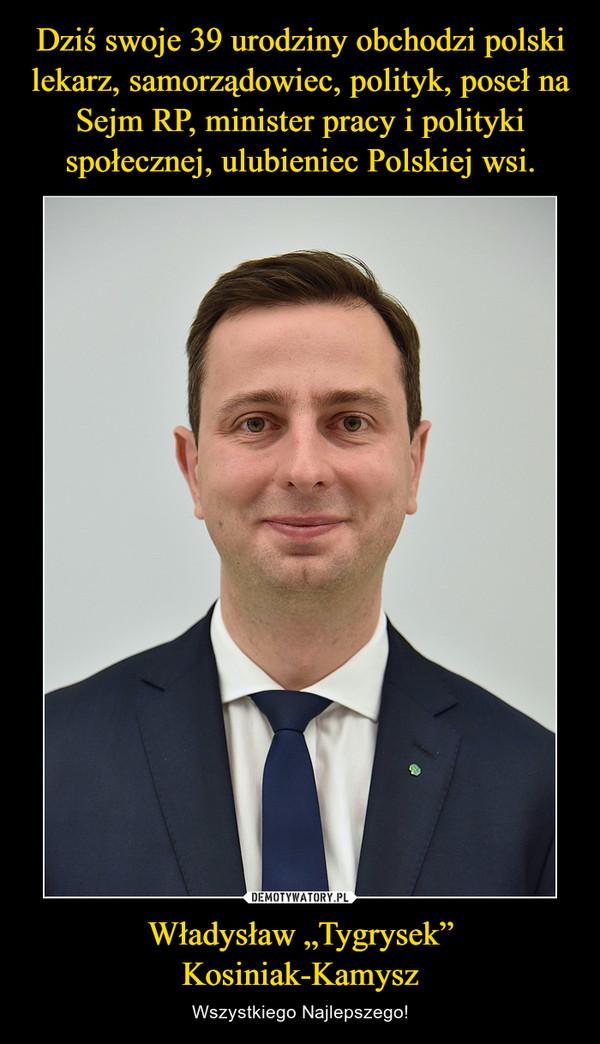 """Władysław """"Tygrysek"""" Kosiniak-Kamysz – Wszystkiego Najlepszego!"""