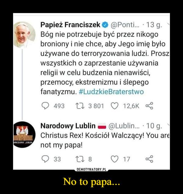 No to papa... –