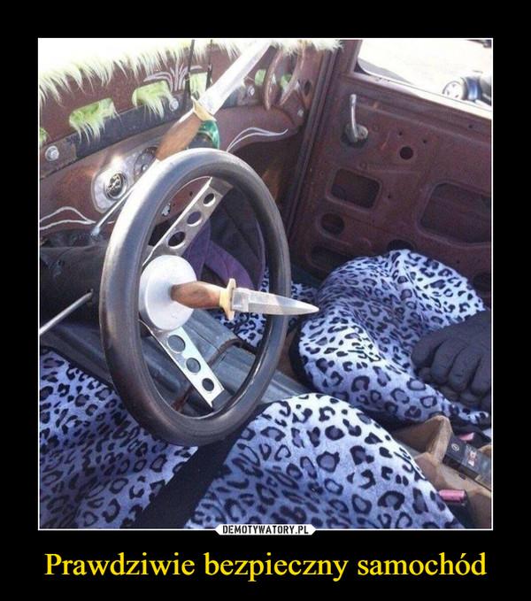 Prawdziwie bezpieczny samochód –