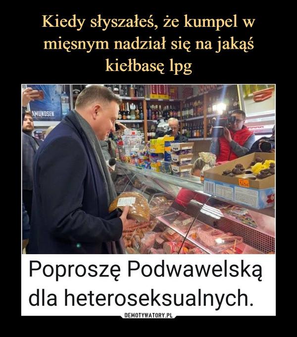 –  P@weł@winatuskalPoproszę Podwawelskądla heteroseksualnych.