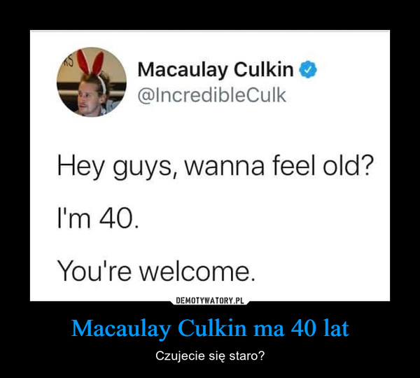 Macaulay Culkin ma 40 lat – Czujecie się staro?