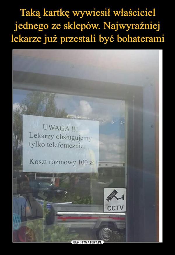 –  UWAGA !!!Lekarzy obsługujemytylko telefonicznie.Koszt rozmowy 100 złCCTV