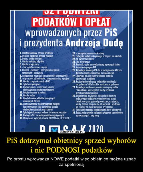 PiS dotrzymał obietnicy sprzed wyborów i nie PODNOSI podatków