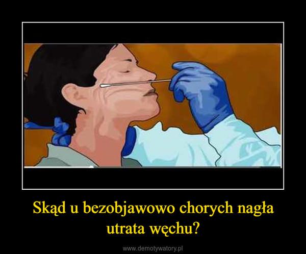 Skąd u bezobjawowo chorych nagła utrata węchu? –