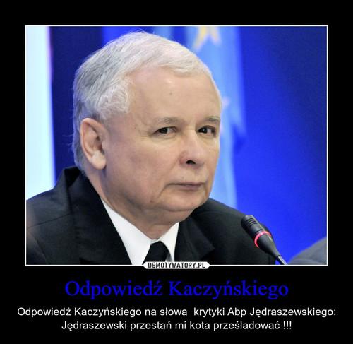 Odpowiedź Kaczyńskiego