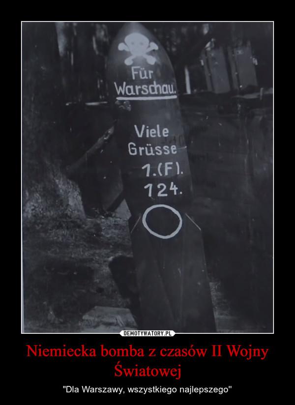 """Niemiecka bomba z czasów II Wojny Światowej – """"Dla Warszawy, wszystkiego najlepszego''"""