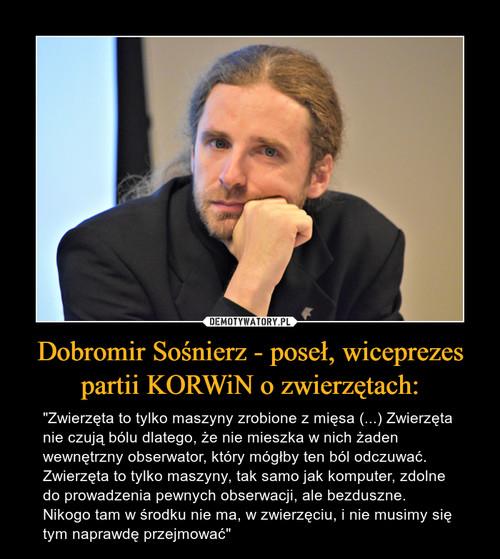 Dobromir Sośnierz - poseł, wiceprezes partii KORWiN o zwierzętach: