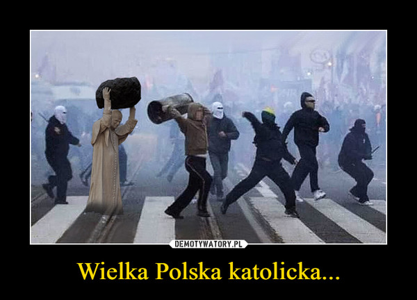 Wielka Polska katolicka... –