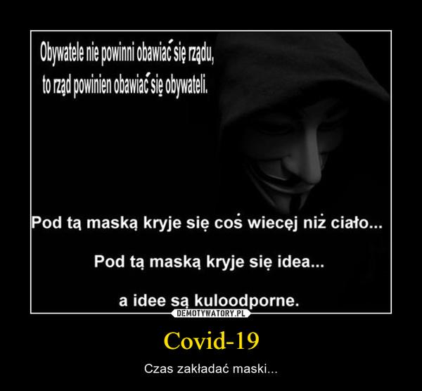 Covid-19 – Czas zakładać maski...