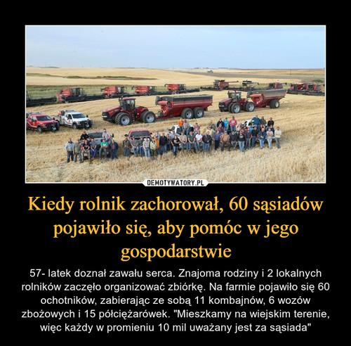 Kiedy rolnik zachorował, 60 sąsiadów pojawiło się, aby pomóc w jego gospodarstwie