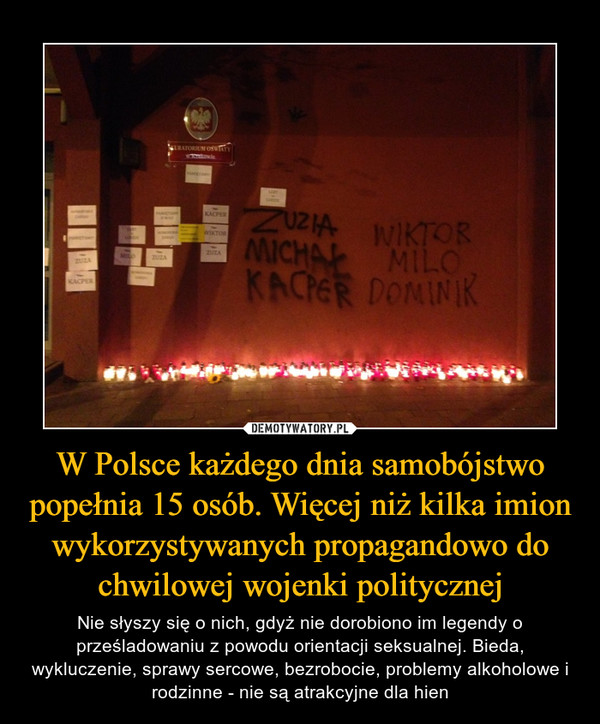 W Polsce każdego dnia samobójstwo popełnia 15 osób. Więcej niż kilka imion wykorzystywanych propagandowo do chwilowej wojenki politycznej