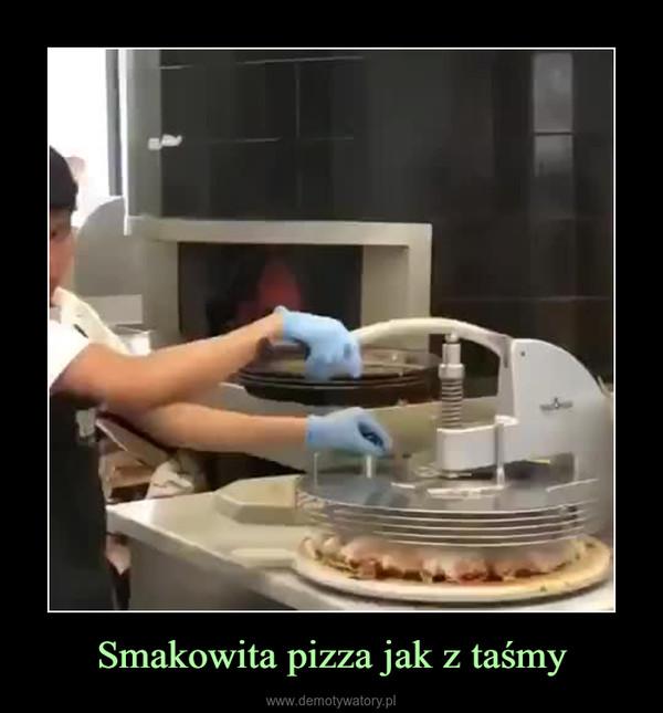 Smakowita pizza jak z taśmy –