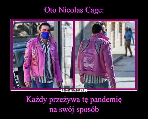 Oto Nicolas Cage: Każdy przeżywa tę pandemię na swój sposób