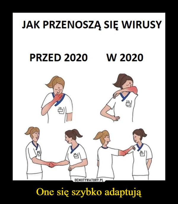 One się szybko adaptują –  JAK PRZENOSZĄ SIĘ WIRUSYPRZED 2020     W 2020