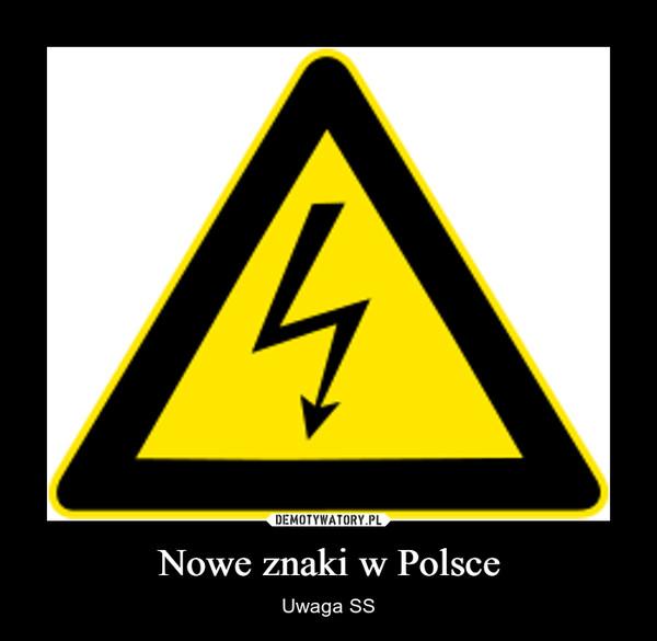 Nowe znaki w Polsce – Uwaga SS
