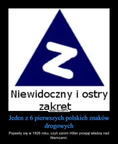 Jeden z 6 pierwszych polskich znaków drogowych