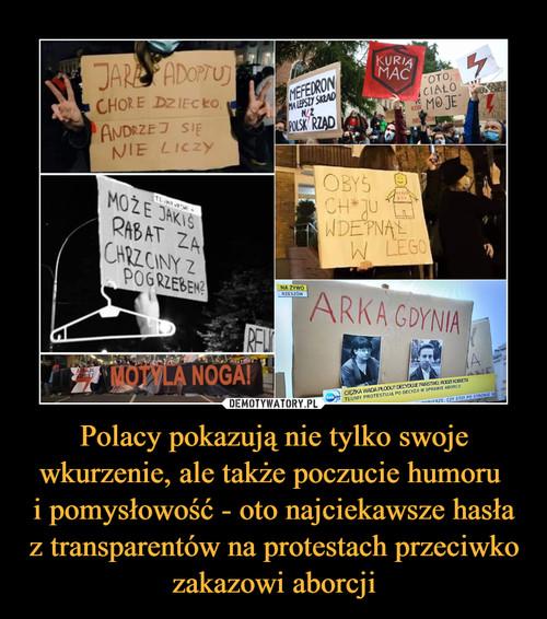 Polacy pokazują nie tylko swoje wkurzenie, ale także poczucie humoru  i pomysłowość - oto najciekawsze hasła z transparentów na protestach przeciwko zakazowi aborcji