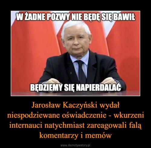Jarosław Kaczyński wydał niespodziewane oświadczenie - wkurzeni internauci natychmiast zareagowali falą komentarzy i memów