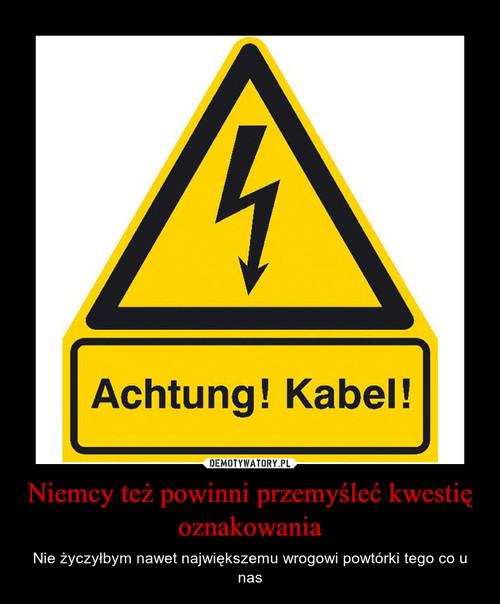 Niemcy też powinni przemyśleć kwestię oznakowania