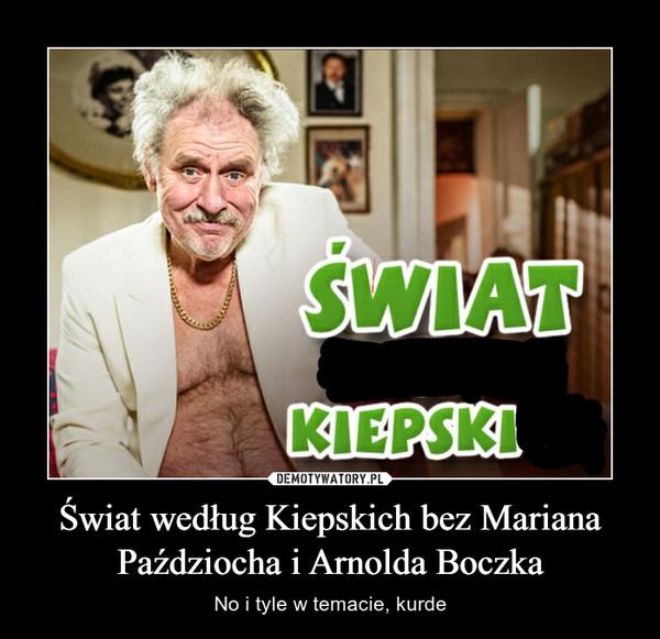 Świat według Kiepskich bez Mariana Paździocha i Arnolda Boczka – No i tyle w temacie, kurde