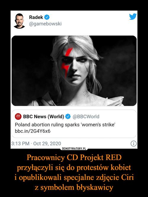 Pracownicy CD Projekt RED przyłączyli się do protestów kobiet i opublikowali specjalne zdjęcie Ciri z symbolem błyskawicy