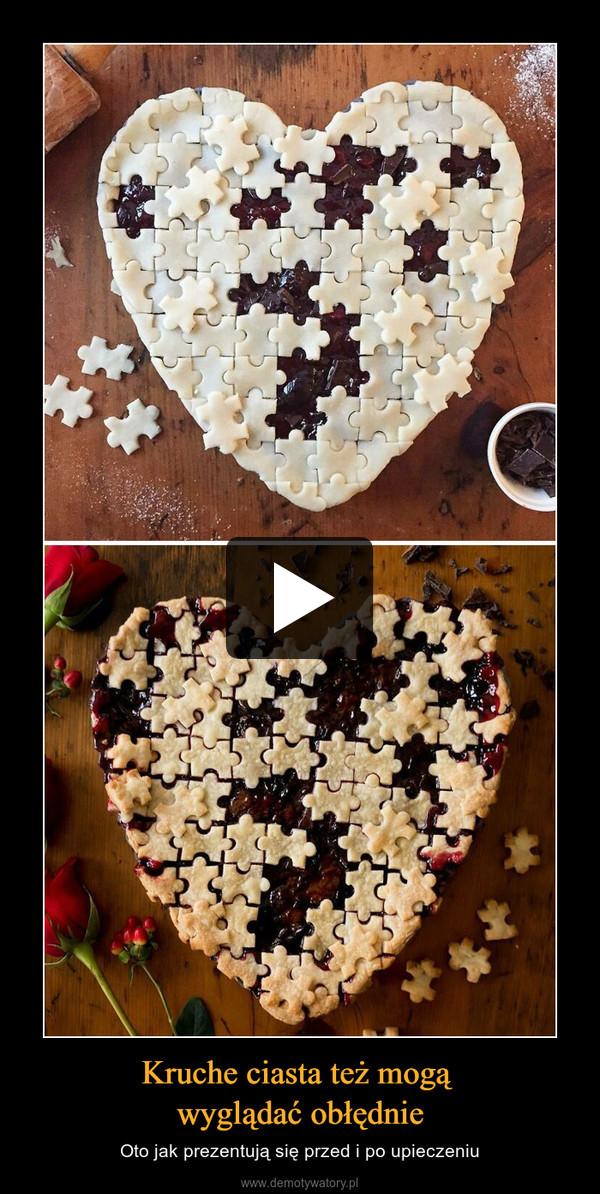 Kruche ciasta też mogą wyglądać obłędnie – Oto jak prezentują się przed i po upieczeniu