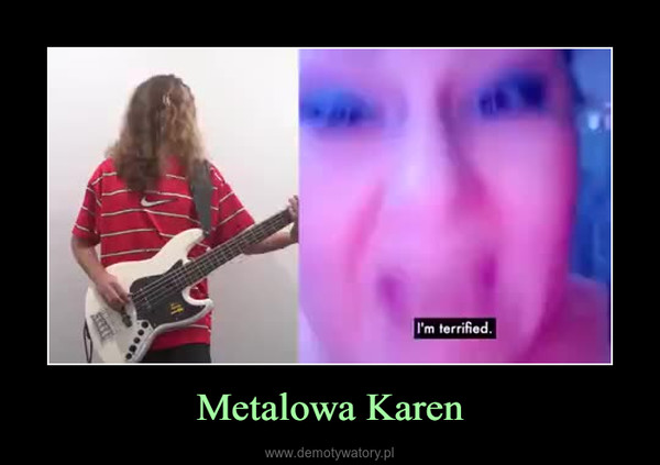 Metalowa Karen –