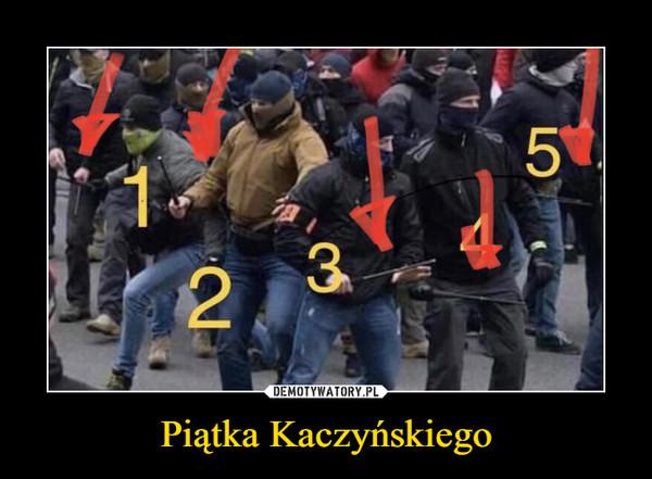 Piątka Kaczyńskiego –