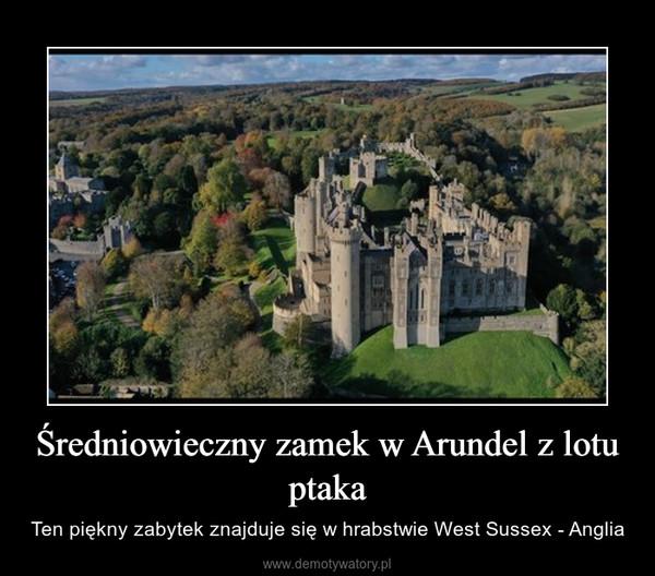 Średniowieczny zamek w Arundel z lotu ptaka – Ten piękny zabytek znajduje się w hrabstwie West Sussex - Anglia