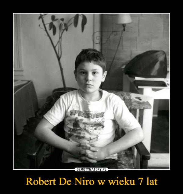 Robert De Niro w wieku 7 lat –