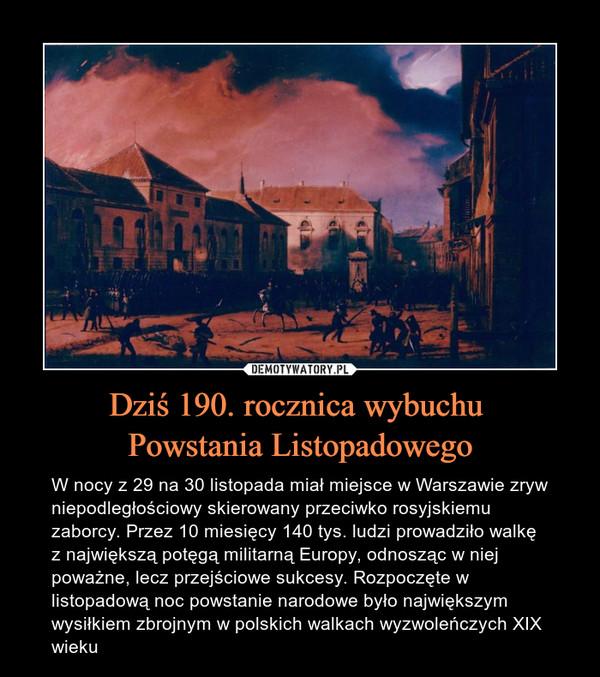 Dziś 190. rocznica wybuchu  Powstania Listopadowego