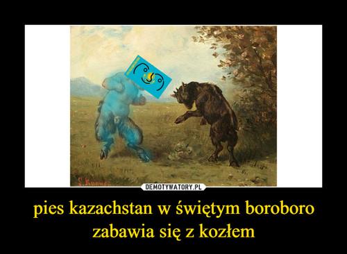 pies kazachstan w świętym boroboro zabawia się z kozłem