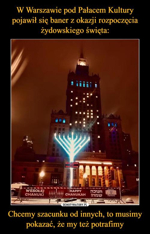 W Warszawie pod Pałacem Kultury pojawił się baner z okazji rozpoczęcia żydowskiego święta: Chcemy szacunku od innych, to musimy pokazać, że my też potrafimy