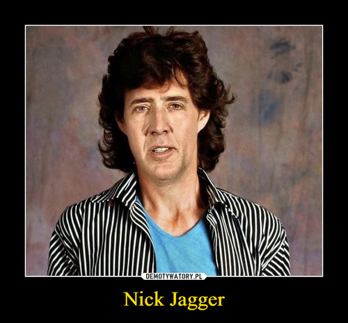 Nick Jagger