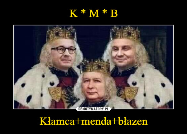 Kłamca+menda+błazen –
