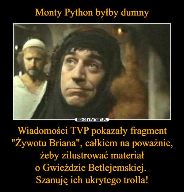 """Wiadomości TVP pokazały fragment """"Żywotu Briana"""", całkiem na poważnie, żeby zilustrować materiało Gwieździe Betlejemskiej. Szanuję ich ukrytego trolla! –"""
