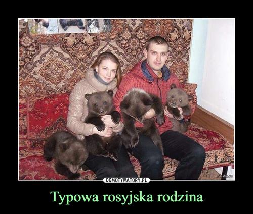 Typowa rosyjska rodzina