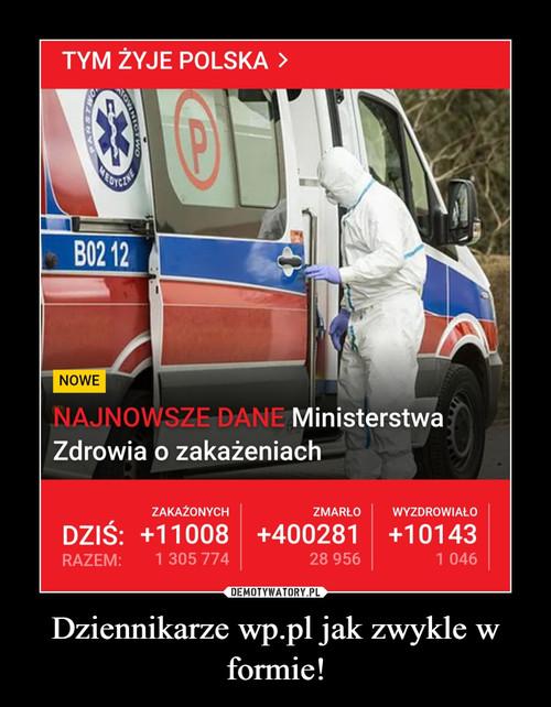 Dziennikarze wp.pl jak zwykle w formie!