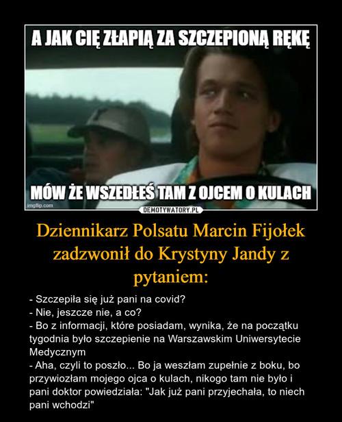 Dziennikarz Polsatu Marcin Fijołek zadzwonił do Krystyny Jandy z pytaniem:
